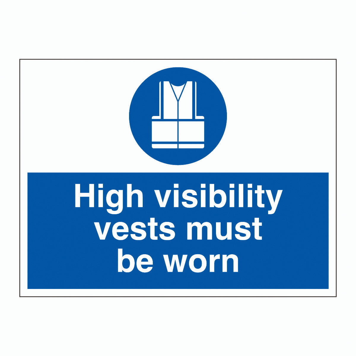 High Visibility Vests Must Be Worn Safety Sign Warehouse